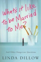 What's It Like to Be Married to Me?  - Slightly Imperfect