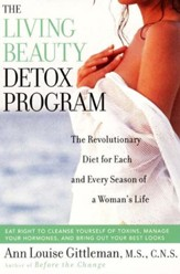 Living Beauty Detox Program: The Revolutionary Diet for Each and Every Season of a Woman's Life - eBook