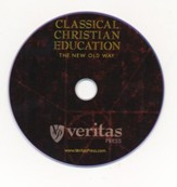 Classical Christian Education: The New Old Way DVD