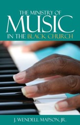 The Ministry of Music in the Black Church