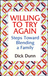 Willing to Try Again: Steps Toward Blending a Family