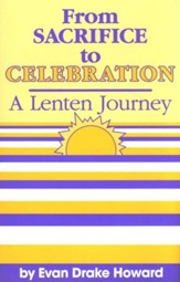 From Sacrifice to Celebration: A Lenten Journey