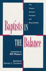 Baptists in the Balance: The Tension Between Freedom &  Responsibility