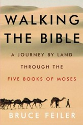 Walking the Bible: A Journey by Land Through the Five Books of Moses - eBook