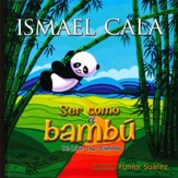 Ser Como el Bambú  (Be Like Bamboo)