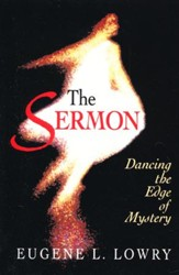 The Sermon: Dancing the Edge of Mystery