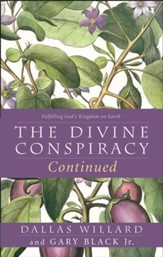 The Divine Conspiracy Continued: Fulfilling God's Kingdom on Earth - eBook