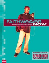 FaithWeaver Now Senior High Leader Guide, Winter 2013