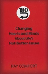 180 Changing Hearts and Minds About Life's Hot-Button Issues