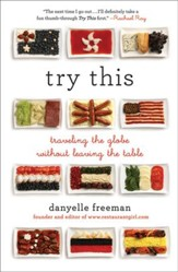Try This: Traveling the Globe Without Leaving the Table - eBook