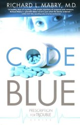 Code Blue, Prescription for Trouble Series #1