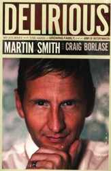 Delirious: The Autobiography of Martin Smith