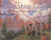 Who Made God? And Other Things We Wonder About