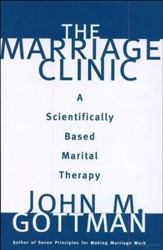 Marriage Clinic: A Scientifically Based Marital Therapy