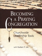 Becoming a Praying Congregation: Churchwide Leadership Tools Book with DVD