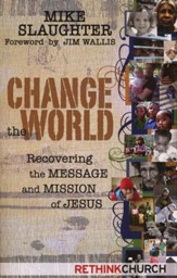 Change the World: Recovering the Message and Mission of Jesus