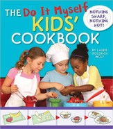 The 'Do It Myself' Kid's Cookbook: Nothing Sharp, Nothing Hot