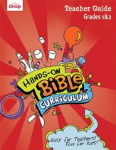 Hands-On Bible Curriculum Grades 1&2: Teacher Guide, Spring 2014