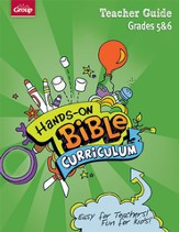 Hands-On Bible Curriculum Grades 5&6: Teacher Guide, Spring 2014