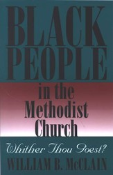 Black People in the Methodist Church: Whither Thou Goest