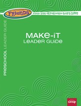 FaithWeaver Friends Preschool Make-It Leader Guide, Spring 2014