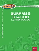 FaithWeaver Friends Elementary Surprise Station Leader Guide, Spring 2014