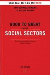 Good To Great And The Social Sectors: A Monograph to Accompany Good to Great - eBook