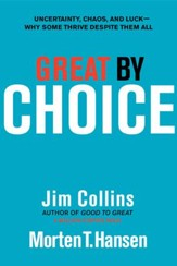 Great by Choice: Uncertainty, Chaos, and Luck-Why Some Thrive Despite Them All - eBook