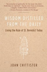 Wisdom Distilled from the Daily: Living the Rule of St. Benedict Today - eBook