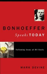 Bonhoeffer Speaks Today: Following Jesus at all Costs - eBook