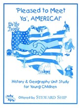 Pleased to Meet Ya', AMERICA! History and Geography Unit Study for Young Children