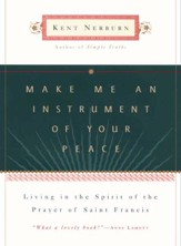 Make Me an Instrument of Your Peace: Living in the Spirit of the Prayer of St. Francis - eBook