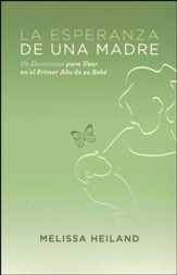 La Esperanza de una Madre/A Mother's Comfort: A  Devotional for Baby's First Year