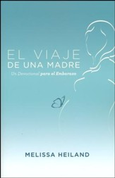 El Viaje de una Madre: Un Devocional para el Embarazo  (A Mother's Journey: A Devotional for Pregnancy)