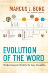 Evolution of the Word: The New Testament in the Order the Books Were Written - eBook