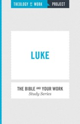 Theology of Work Project: Luke and Work