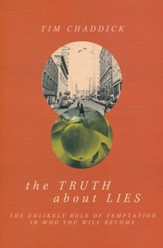 The Truth About Lies: The Unlikely Role of Temptation in Who You Will Become