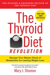 The Thyroid Diet Revolution: Manage Your Master Gland of Metabolism for Lasting Weight Loss - eBook