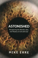 Astonished: Recapturing the Wonder, Awe, and Mystery of Life with God - Slightly Imperfect