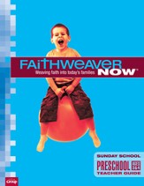 FaithWeaver Now Preschool Teacher Guide, Summer 2014