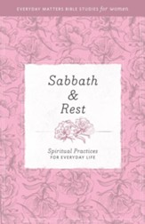 Sabbath Rest: Spiritual Practices for Everyday Life