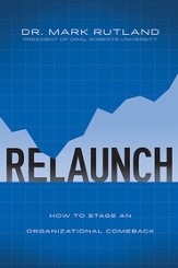 Relaunch: How to Stage an Organizational Comeback  - Slightly Imperfect