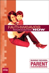 FaithWeaver Now Parent Handbook, Summer 2014
