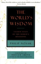 The World's Wisdom: Sacred Texts of the World's Religions - eBook