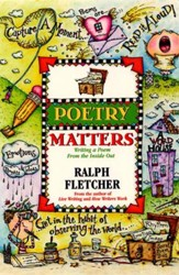 Poetry Matters: Writing a Poem from the Inside Out - eBook