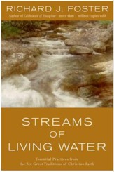 Streams of Living Water: Celebrating the Great Traditions of Christ - eBook