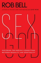 Sex God: Exploring the Endless Connections Between Sexuality and Spirituality - eBook