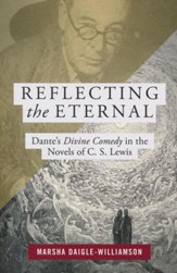 Reflecting the Eternal: Dante's Divine Comedy in the  Novels of C.S. Lewis - Slightly Imperfect