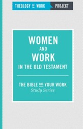 Theology of Work Project: Women and Work in the Old Testament