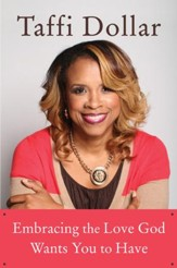 Embracing the Love God Wants You to Have: A Life of Peace, Joy, and Victory - eBook